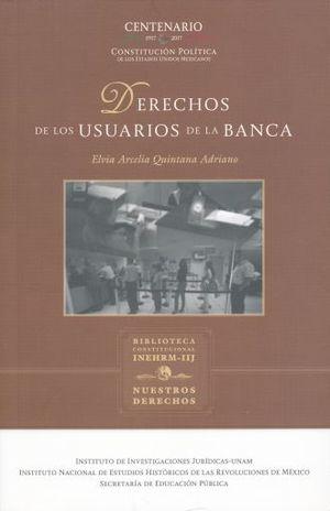 DERECHOS DE LOS USUARIOS DE LA BANCA / 3 ED.