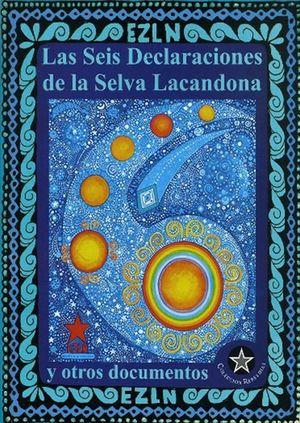 SEIS DECLARACIONES DE LA SELVA LACANDONA