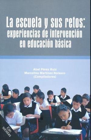 ESCUELA Y SUS RETOS EXPERIENCIAS DE INTERVENCION EN EDUCACION BASICA, LA