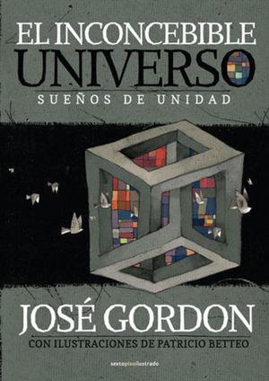 INCONCEBIBLE UNIVERSO, EL. SUEÑOS DE UNIDAD