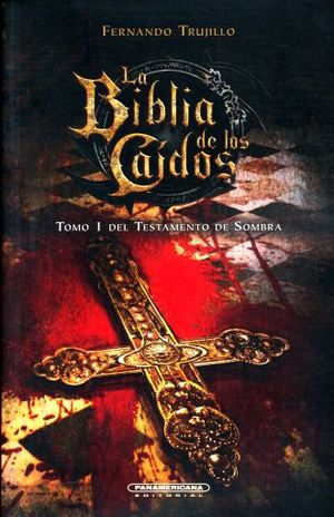 BIBLIA DE LOS CAIDOS, LA / TOMO 1 DEL TESTAMENTO DE SOMBRA