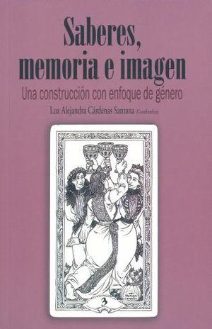 SABERES MEMORIA E IMAGEN. UNA CONSTRUCCION CON ENFOQUE DE GENERO