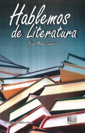 HABLEMOS DE LITERATURA. BACHILLERATO