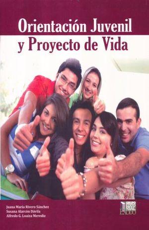 ORIENTACION JUVENIL Y PROYECTO DE VIDA