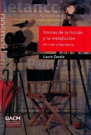 IRONIAS DE LA FICCION Y LA METAFICCION EN CINE Y LITERATURA