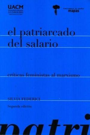 PATRIARCADO DEL SALARIO, EL. CRITICAS FEMINISTAS AL MARXISMO
