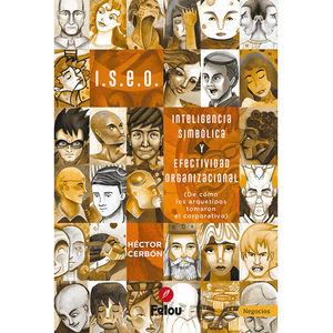 ISEO INTELIGENCIA SIMBOLICA Y EFECTIVIDAD ORGANIZACIONAL (DE COMO LOS ARQUETIPOS TOMARON EL CORPORATIVO)