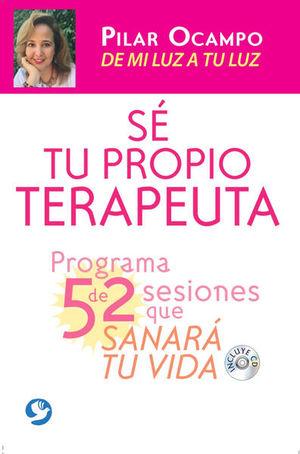 SE TU PROPIO TERAPEUTA. PROGRAMA DE 52 SESIONES QUE SANARA TU VIDA (INCLUYE CD)