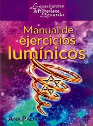 MANUAL DE EJERCICIOS LUMINICOS. LAS ENSEÑANZAS DE LOS ANGELES DE LA GUARDA