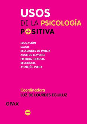 USOS DE LA PSICOLOGIA POSITIVA