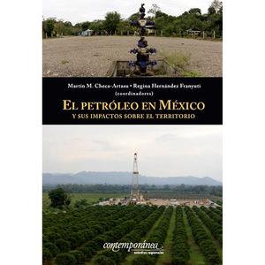 PETROLEO EN MEXICO Y SUS IMPACTOS SOBRE EL TERRITORIO, EL