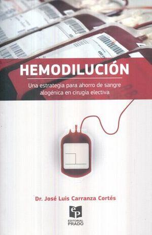 HEMODILUCION. UNA ESTRATEGIA PARA AHORRO DE SANGRE ALOGENICA EN CIRUGIA ELECTIVA