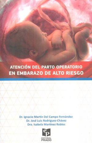 ATENCION DEL PARTO OPERATORIO EN EMBARAZO DE ALTO RIESGO