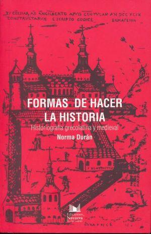 FORMAS DE HACER LA HISTORIA. HISTORIOGRAFIA GRECOLATINA Y MEDIEVAL