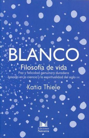 BLANCO. FILOSOFIA DE VIDA