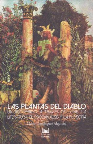 PLANTAS DEL DIABLO, LAS. UN RECORRIDO A TRAVES DEL CINE. LA LITERATURA. EL PSICOANALISIS Y LA FILOSOFIA