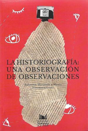 HISTORIOGRAFIA UNA OBSERVACION DE OBSERVACIONES, LA (ANTOLOGIA)
