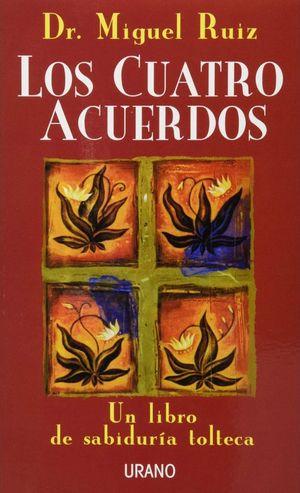 CUATRO ACUERDOS, LOS