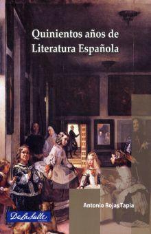 QUINIENTOS AÑOS DE  LITERATURA ESPAÑOLA. BACHILLERATO