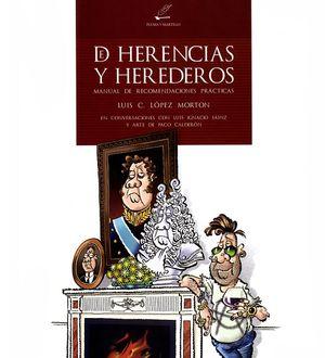 De herencias y herederos. Manual de recomendaciones prácticas / pd.