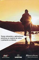 TEMAS RELEVANTES Y APLICACIONES PRACTICAS EN MATERIA DE RETIRO Y JUBILACON EN  MEXICO