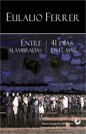 ENTRE ALAMBRADAS / 41 DIAS EN EL MAR