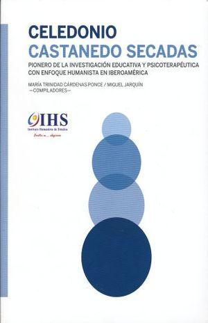 CELEDONIO CASTANEDO SECADAS PIONERO DE LA INVESTIGACION EDUCATIVA Y PSICOTERAPEUTICA