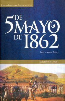 5 DE MAYO DE 1862 / PD. (EDICION TRILINGUE)