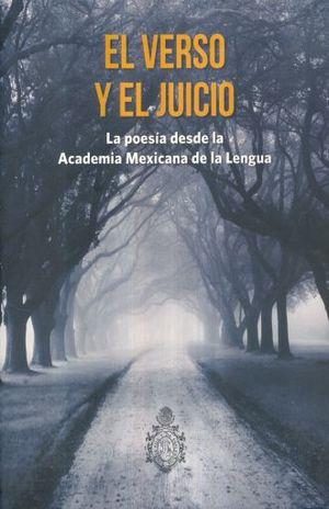 VERSO Y EL JUICIO, EL. LA POESIA DESDE LA ACADEMIA MEXICANA DE LA LENGUA