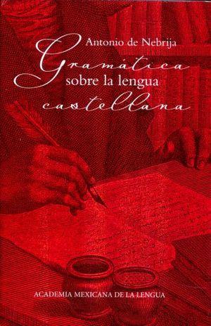 GRAMATICA SOBRE LA LENGUA CASTELLANA / PD.