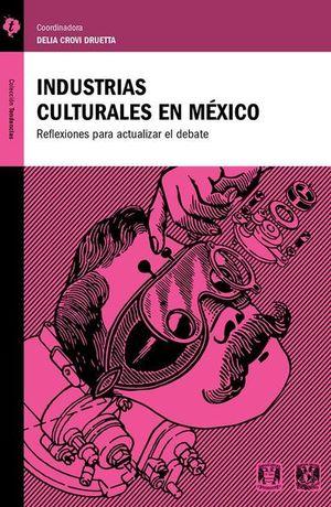 INDUSTRIAS CULTURALES EN MEXICO