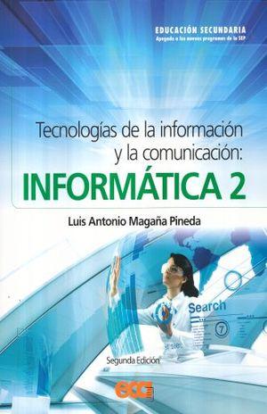 TECNOLOGIAS DE LA INFORMACION Y LA COMUNICACION INFORMATICA 2. SECUNDARIA / 2 ED. (INCLUYE CD)