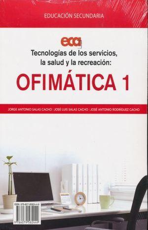 TECNOLOGIAS DE LOS SERVICIOS LA SALUD Y LA RECREACION OFIMATICA 1. SECUNDARIA (INCLUYE CUADERNO DE PRACTICAS DE LABORATORIO)