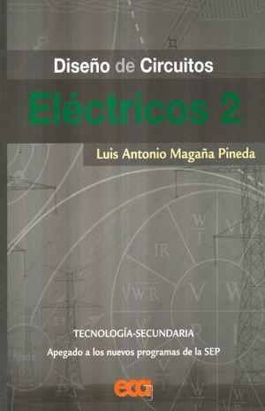 DISEÑO DE CIRCUITOS ELECTRICOS 2. SECUNDARIA
