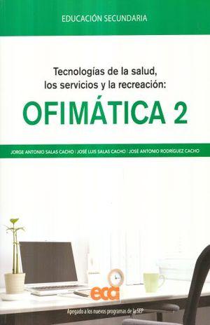 PAQ. TECNOLOGIAS DE LA SALUD LOS SERVICIOS Y LA RECREACION OFIMATICA 2. SECUNDARIA