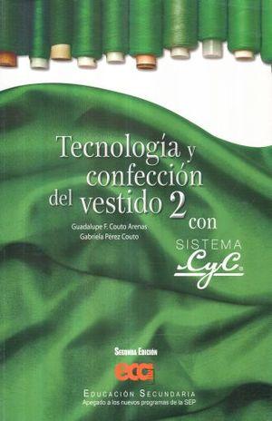 TECNOLOGIA Y CONFECCION DEL VESTIDO 2 CON SISTEMA CYC. SECUNDARIA / 2 ED.