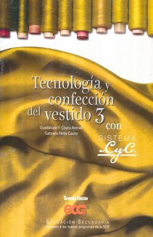 TECNOLOGIA Y CONFECCION DEL VESTIDO 3 CON SISTEMA CYC. SECUNDARIA / 2 ED.