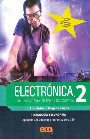ELECTRONICA COMUNICACION Y SISTEMAS DE CONTROL 2. SECUNDARIA