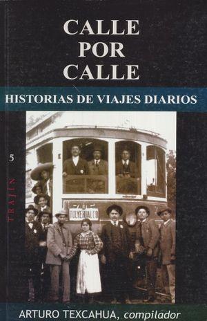 CALLE POR CALLE. HISTORIAS DE VIAJES DIARIOS