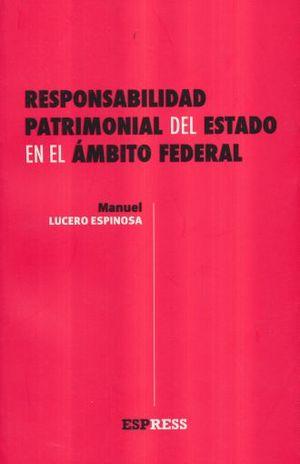 RESPONSABILIDAD PATRIMONIAL DEL ESTADO EN EL AMBITO FEDERAL