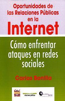 OPORTUNIDADES DE LAS RELACIONES PUBLICAS EN INTERNET. COMO ENFRENTAR ATAQUES EN REDES SOCIALES