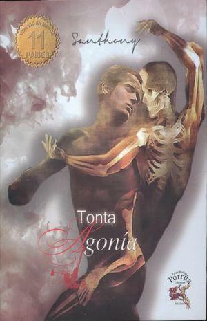 TONTA AGONIA