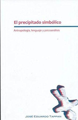 PRECIPITADO SIMBOLICO, EL. ANTROPOLOGIA LENGUAJE Y PSICOANALISIS