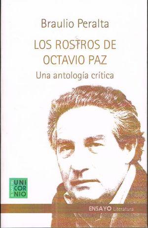 ROSTROS DE OCTAVIO PAZ, LOS. UNA ANTOLOGIA CRITICA