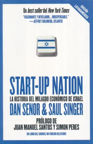 START UP NATION. LA HISTORIA DEL MILAGRO ECONOMICO DE ISRAEL