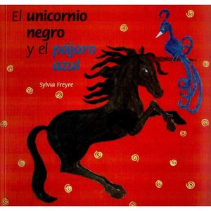 UNICORIO NEGRO Y EL PAJARO AZUL, EL