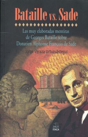 BATAILLE VS SADE. LAS MUY ELABORADAS MENTIRAS DE GEORGE BATAILLE SOBRE DONATIEN ALPHONSE FRANCOIS DE SADE