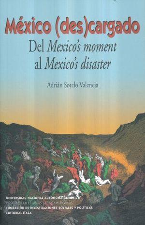 MEXICO DESCARGADO. DEL MEXICOS MOMENT AL MEXICOS DISASTER