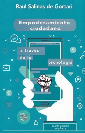EMPODERAMIENTO CIUDADANO A TRAVES DE LA TECNOLOGIA / 4 ED.
