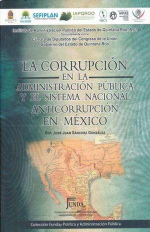 CORRUPCION EN LA ADMINISTRACION PUBLICA Y EL SISTEMA NACIONAL ANTICORRUPCION EN MEXICO, LA